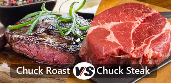 Chuck Roast Vs Chuck Steak