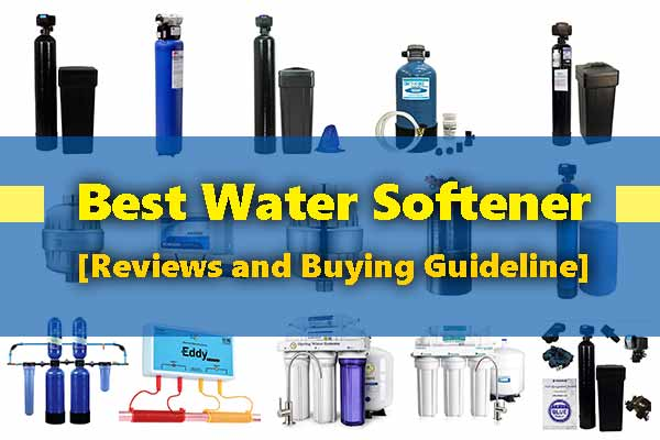 Top 10 Best Water Softener Reviews For The Money 2019