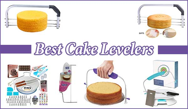 10 Best Cake Leveler Reviews For Beginners and Experts
