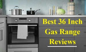 Best 36 Inch Gas Ranges